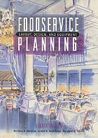 Foodservice planning : layout, design, and equipment