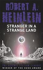 Stranger in a strange land : the original version of the science fiction classic