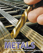 Metals : making use of the secrets of matter