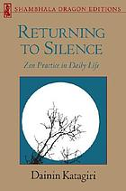 Returning to silence : Zen practice in daily life