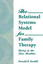 The relational systems model for family therapy : living in the four realities