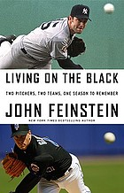 Living on the black : two pitchers, two teams, one season to remember