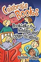 Celebrate with books : booktalks for holidays and other occasions