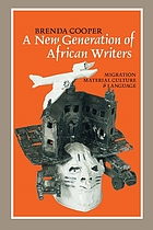 A new generation of African writers : migration, material culture & language
