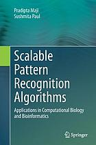 Scalable pattern recognition algorithms : applications in computational biology and bioinformatics