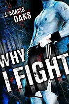 Why I fight : a novel