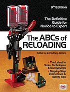 The ABC's of reloading : the definitive guide for novice to expert