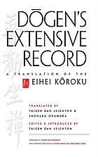 Dogen's extensive record : a translation of the Eihei koroku
