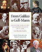 From Galileo to Gell-Mann : the wonder that inspired the greatest scientists of all time in their own words
