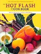 The hot flash cookbook