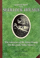 The adventure of the Abbey Grange ; The Boscombe Valley mystery