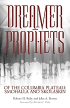 Dreamer-prophets of the Columbia Plateau : Smohalla and Skolaskin