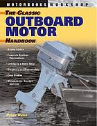The outboard motor handbook