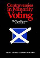 Controversies in minority voting : the Voting Rights Act in perspective