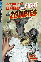 How to draw & fight zombies : or the man who would be thing