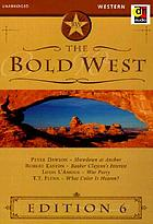 The bold west. vol. 6.
