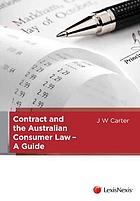 Contract and the Australian consumer law : a guide.