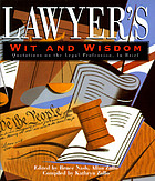 Lawyer's wit and wisdom : quotations on the legal profession, in brief
