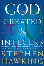 God created the integers : The mathematical breakthroughs that changed history