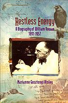 Restless energy : a biography of William Rowan, 1891-1957