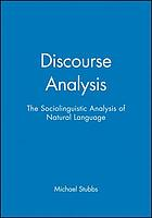 Discourse analysis : the sociolinguistic analysis of natural language