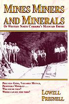 Mines, miners, and minerals : western North Carolina's mountain empire