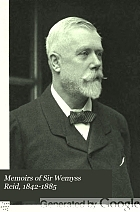 Memoirs of Sir Wemyss Reid, 1842-1885;