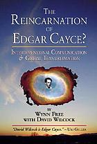 The reincarnation of Edgar Cayce? : interdimensional communication and global transformation