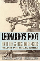 Leonardo's foot : how 10 toes, 52 bones, and 66 muscles shaped the human world Book Cover
