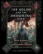 Joe Golem and the drowning city : an illustrated novel