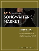 Songwriter's market. Where & How to Market Your Songs.