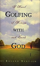 Golfing with God : a novel