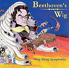 Beethoven's wig : sing along symphonies