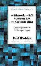The rhetoric of self in Robert Bly and Adrienne Rich : doubling and the holotropic urge