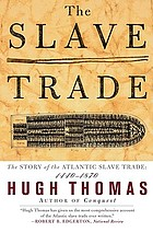 The slave trade : the story of the Atlantic slave trade : 1440-1870.