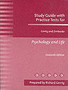 Study guide with practice tests : for Gerrig and Zimbardo Psychology and life, 16th ed.