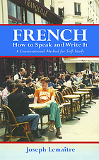 French : how to speak and write it : an informal conversational method for self study with 400 illustrations