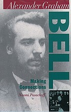 Alexander Graham Bell : making connections