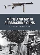 MP 38 and MP 40 Submachine Guns.