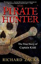 The pirate hunter : the true story of Captain Kidd