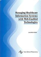 Managing healthcare information systems with Web-enabled technologies