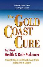 The Gold Coast cure : the 5-week health & body makeover