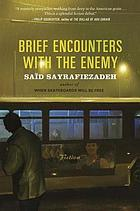 Brief encounters with the enemy : fiction