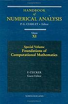 Handbook of numerical analysis. / 11, Special volume : foundations of computational mathematics