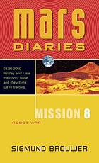 Mars diaries. Mission 8, Robot war