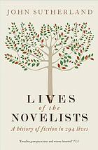 The lives of the novelists : a history of fiction in 294 lives