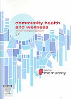 Community health and wellness : a socio-ecological approach (Book, 2007) [Washington State University Libraries]