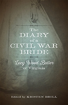 The diary of a Civil War bride : Lucy Wood Butler of Virginia