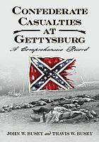 Confederate casualties at Gettysburg : a comprehensive record