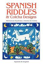 Spanish riddles & Colcha designs.